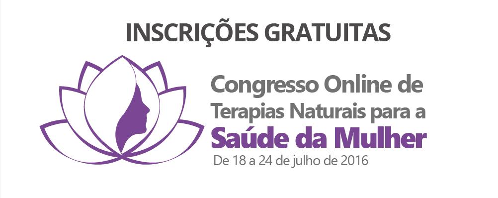 Congresso Online de Terapias Naturais para a Saúde da Mulher. Congresso Online de Terapias Naturais para a Saúde da Mulher